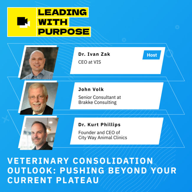Veterinary Consolidation Outlook: Pushing Beyond Your Current Plateau