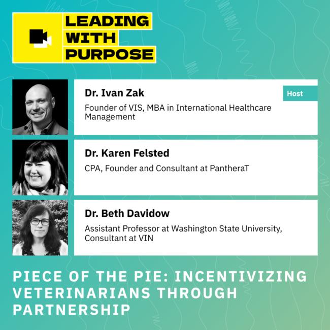Piece of the Pie: Incentivizing Veterinarians Through Partnership: Webinar Recording and Transcript